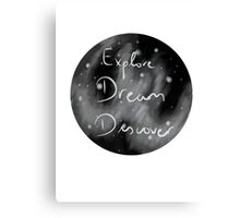 Explore, Dream, Discover Canvas Print