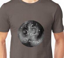 Explore, Dream, Discover Unisex T-Shirt