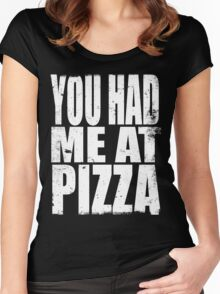 You Had Me At Pizza (WHITE) Women's Fitted Scoop T-Shirt