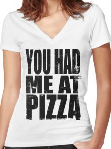You Had Me At Pizza (BLACK) Women's Fitted V-Neck T-Shirt