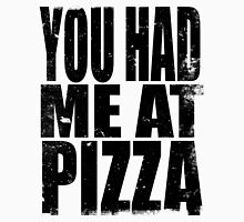 You Had Me At Pizza (BLACK) Unisex T-Shirt