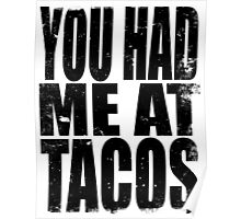 You Had Me At Tacos (BLACK) Poster