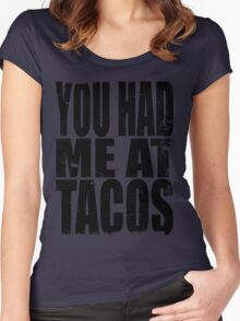 You Had Me At Tacos (BLACK) Women's Fitted Scoop T-Shirt