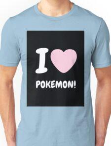 I love Pokémon Unisex T-Shirt