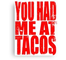 You Had Me At Tacos (RED) Canvas Print