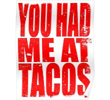 You Had Me At Tacos (RED) Poster