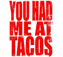 You Had Me At Tacos (RED) Photographic Print