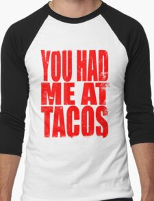 You Had Me At Tacos (RED) Men's Baseball ¾ T-Shirt