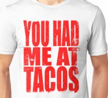 You Had Me At Tacos (RED) Unisex T-Shirt