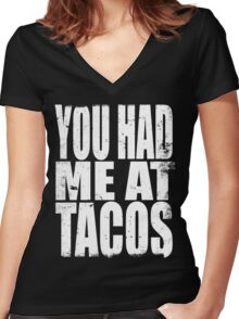 You Had Me At Tacos (WHITE) Women's Fitted V-Neck T-Shirt