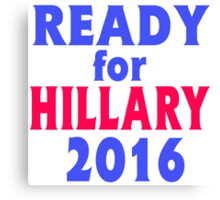 READY FOR HILLARY 2016 Canvas Print