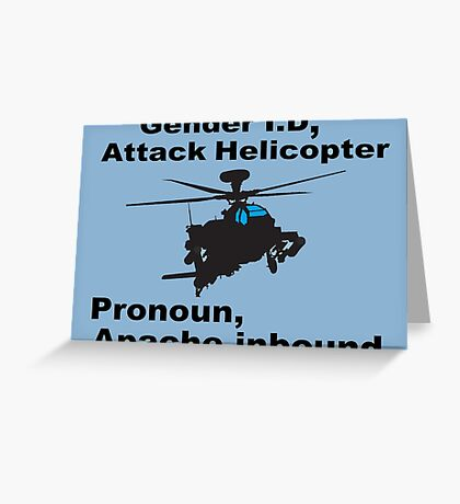 I Sexually Identify As An Attack Helicopter Greeting Card