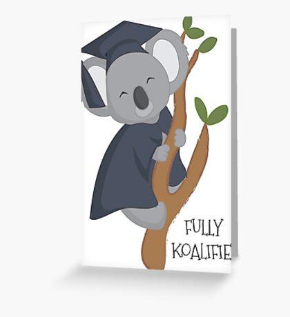 Fully Koalified koala Greeting Card