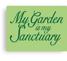 My Garden is my Sanctuary Garden Quote (Green) Canvas Print