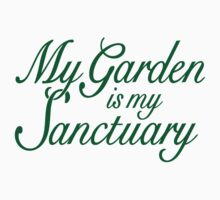 My Garden is my Sanctuary Garden Quote (Green) Kids Clothes