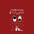 Pinsomnia Sufferer by xzendor7