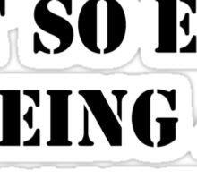 Hey, It's Not So Easy Being A Nanny - Black Text Sticker