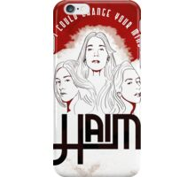 Haim - If I Could Change Your Mind iPhone Case/Skin