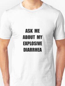 Explosive Diarrhea Unisex T-Shirt