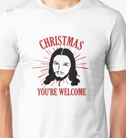 Christmas You're Welcome Unisex T-Shirt