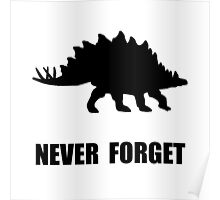 Never Forget Dinosaur Poster