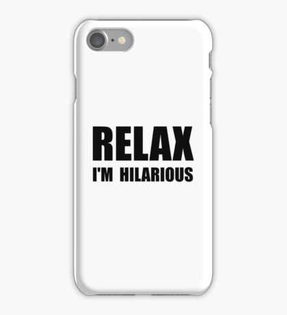 Relax Hilarious iPhone Case/Skin