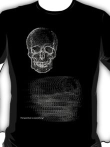Perspective is Everything - Skull 2 T-Shirt
