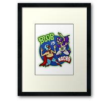 BLOB VS. NACHO Framed Print