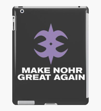 MAKE NOHR GREAT AGAIN iPad Case/Skin