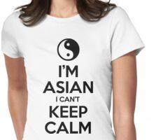 I'm Asian I Can't Keep Calm Womens Fitted T-Shirt