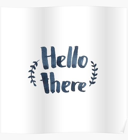 Hello there! Poster