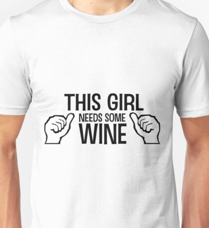 This Girl Needs Some Wine Funny Wine Shirts Unisex T-Shirt