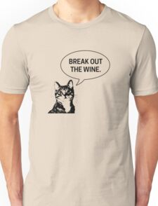 Break Out The Wine - This Cat Says Unisex T-Shirt