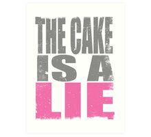 THE CAKE IS A LIE Art Print