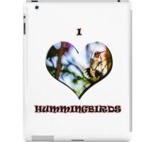 I Love Hummingbirds iPad Case/Skin