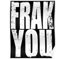FRACK YOU (WHITE) Poster