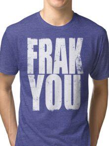 FRACK YOU (WHITE) Tri-blend T-Shirt
