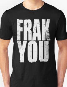 FRACK YOU (WHITE) T-Shirt