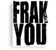FRAK YOU (BLACK) Canvas Print