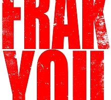 FRAK YOU (RED) by Penelope Barbalios