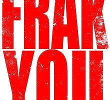 FRAK YOU (RED) by Penelope Barbalios