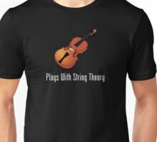 Plays With String Theory - Violin Version Unisex T-Shirt