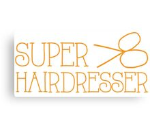 Super hairdresser Canvas Print