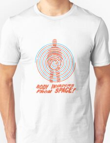 Body Invaders from Space! Unisex T-Shirt