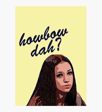 CASH ME OUSSIDE HOWBOW DAH? Photographic Print