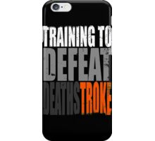 Training to DEFEAT DEATHSTROKE iPhone Case/Skin