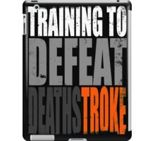 Training to DEFEAT DEATHSTROKE iPad Case/Skin