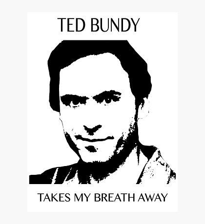 Ted Bundy - Black Photographic Print