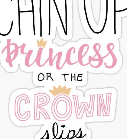 chin up princess Sticker