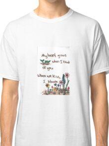 When I Bloom Classic T-Shirt